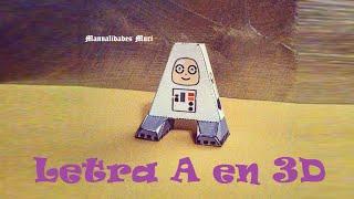 Manualidades, Letra A en 3D. PaperCraft. Alfabeto.