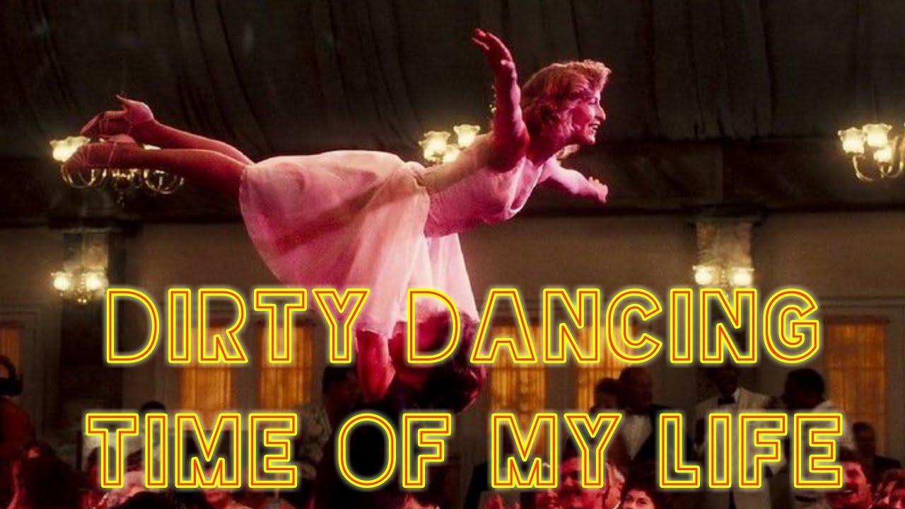 Download Dirty Dancing - The time of my life -  (de Bill Medley ft. Jennifer Warnes) Subtitulada en Español