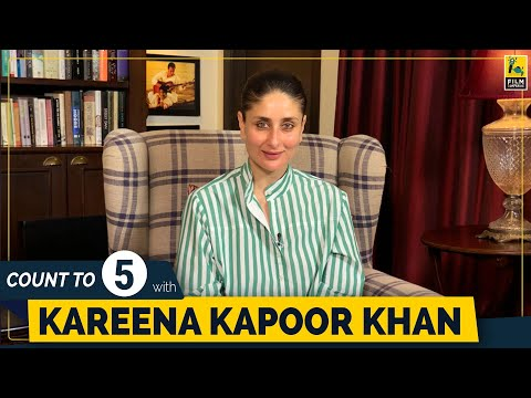 Kareena Kapoor Khan | Count To 5 | Anupama Chopra | Film Companion