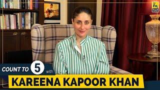 Kareena Kapoor Khan | Count To 5 | Anupama Chopra | Film Companion