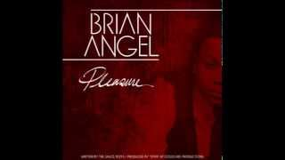 Watch Brian Angel Pleasure video