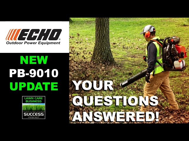New ECHO PB 9010 Backpack Blower Update | Your Questions Answered!