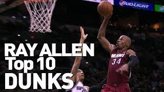 Ray allen's top 10 career dunks