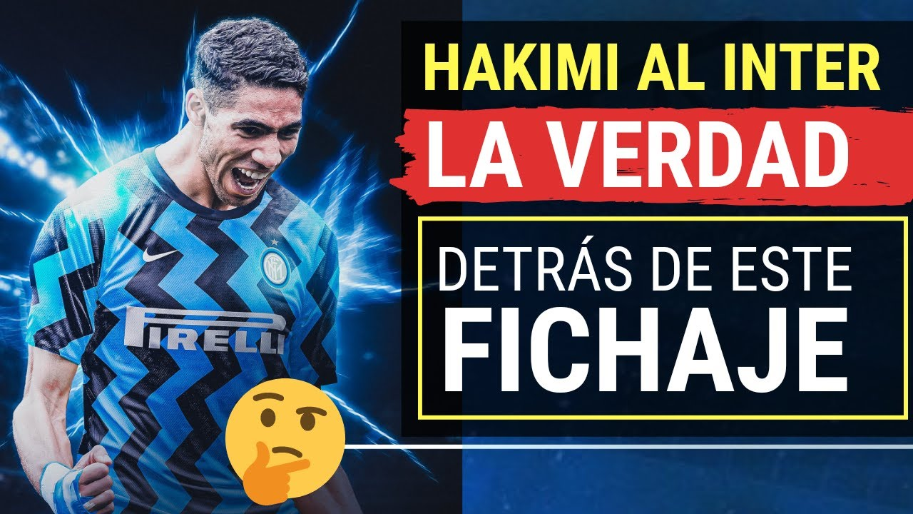 ¡Oficial! HAKIMI al INTER MILAN - 🤔¿Por qué eligió ITALIA? ¿Rechazó al Real Madrid? | Fichajes 2020