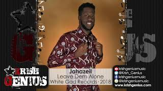 Jahazeil - Leave Dem Alone [Global Warming Riddim] April 2018