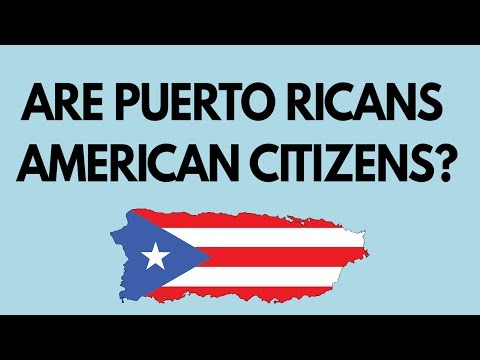 Why Are Puerto Ricans American Citizens?