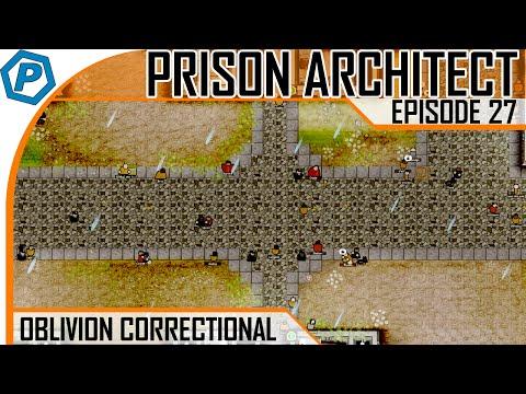 Prison Architect | Oblivion | #27 | What a nice driveway