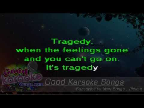 Tragedy -  Bee Gees ( Karaoke Lyrics )