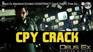 Download + crack - Deus Ex Mankind Divided Crack by CPY - Start download in 1 min