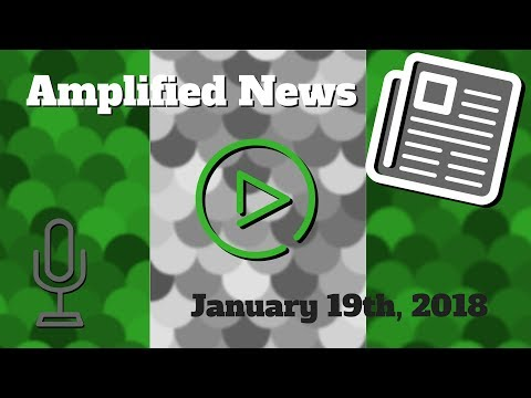 1-19-18 Amplified News Presents, Announcements!
