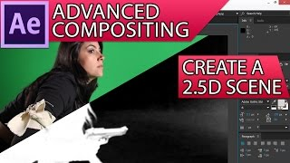 Advanced compositing in After Effects [PART 3] - Create a 2.5D Scene