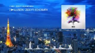Zedd - Daisy (ft. Julia Michaels) + Illusion (ft. Echosmith) [AUDIO]