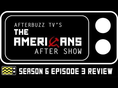 The Americans Season 6 Episode 3 Review & Reaction | AfterBuzz TV