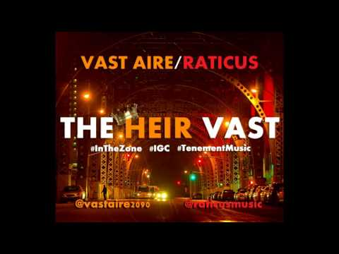 "VAST AIRE ""In The Zone"" (Produced By Raticus)"