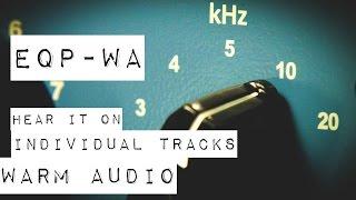 Warm Audio // EQP-WA - Audio Demo for Individual Sources