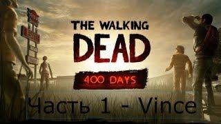 The Walking Dead 400 Days DLC Прохождение с русским комментарем Часть 1 Vince
