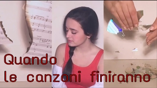 Quando le canzoni finiranno  - Emma Cover by Klari