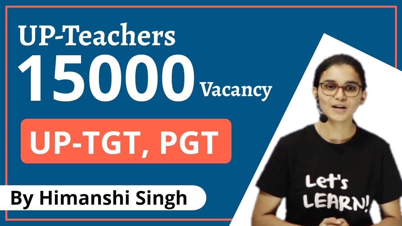 UP Teachers 15000 Vacancies - UP-TGT, PGT, Age, Eligibility Criteria!