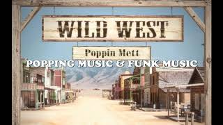 Poppin Mett - Wild West - Popping music 2021 (7)