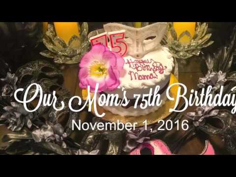 Moms 75th Birthday Celebration
