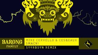 Mike Cervello & Cesqeaux - SMACK! (STTRBSTN Remix) [FREE DOWNLOAD!]