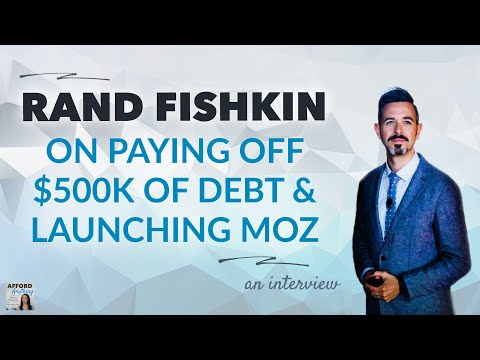 Rand Fishkin on Paying Off $500k of Debt & Launching Moz   Afford Anything Podcast (Audio)