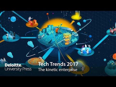 Tech Trends 2017: The kinetic enterprise | Deloitte University Press