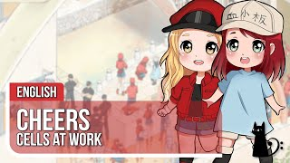 "Cells at Work ED - ""CheerS""   ENGLISH COVER   Lizz Robinett & @Tara St. Michel"