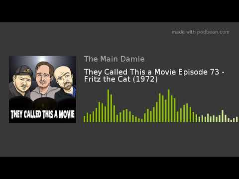 They Called This A Movie Episode 73 - Fritz The Cat (1972)