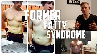 ED Chat  FORMER FATTY SYNDROME