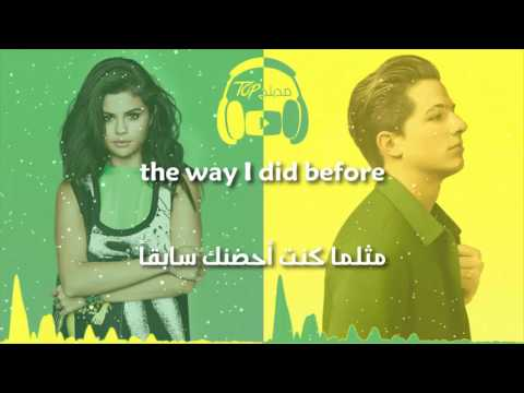 We Don't Talk Anymore - Charlie Puth ft. Selena Gomez مترجمة عربي