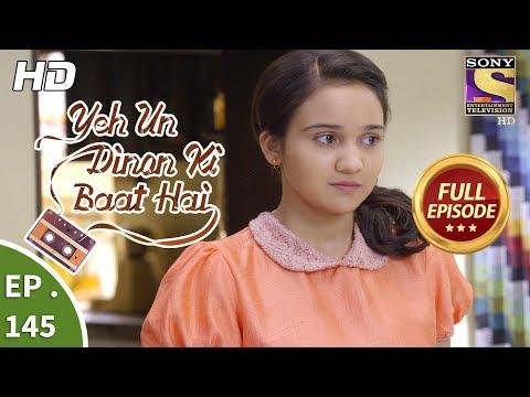 Yeh Un Dinon Ki Baat Hai - Ep 145  - Full Episode - 26th March, 2018