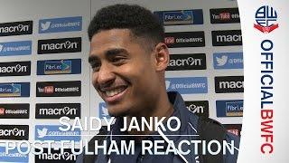 SAIDY JANKO | Post-Fulham reaction