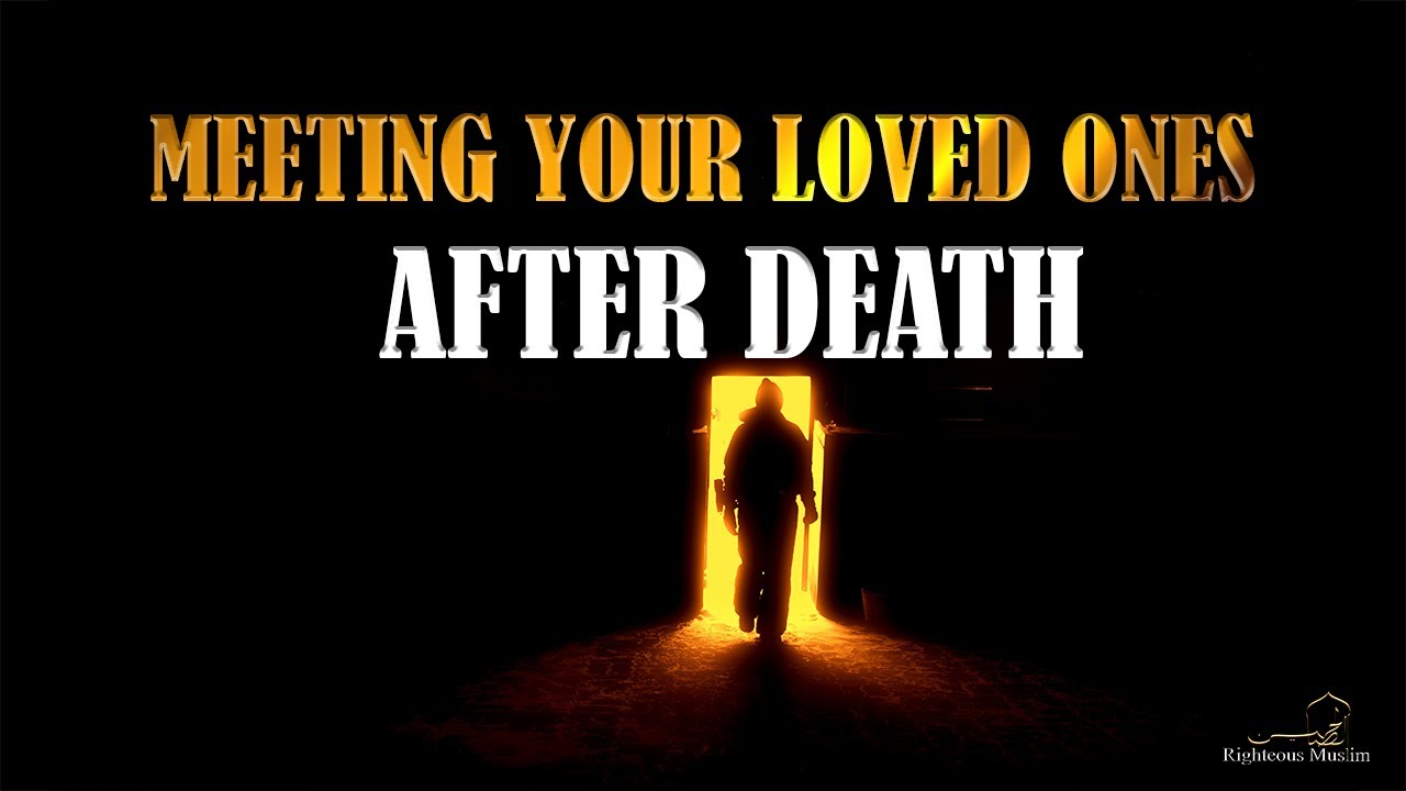 Meeting Your Loved Ones After Death [EMOTIONAL] - YouTube