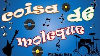 Matheus Ueta - Coisa de Moleque - Lyrics