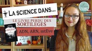 La science dans... Le livre perdu des sortilèges | ADN, ARN, mtEve [Priscila]