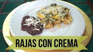 Rajas Poblanas Con Crema!!! Receta Fácil Y Deliciosa!