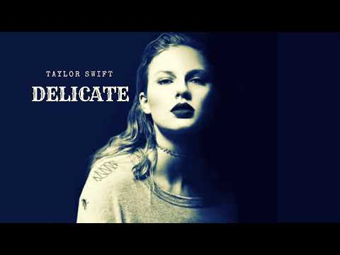 Taylor Swift - Delicate [1 hour version]