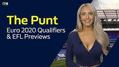 Ep.10 The Punt - Euro 2020 Qualifiers and EFL Betting Tips and Previews | William Hill Football