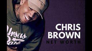 Chris Brown Net worth 2018 Updated