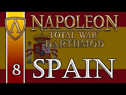 Let's Play Napoleon: Total War -- Darthmod -- Kingdom of Spain -- Part 8