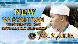 Download AZZAHIR  YA SYAHIDAN YAROBBI ANTAL HADI SHOLALLAH ALA MUHAMMAD