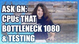 Ask GN 18: What Bottlenecks the GTX 1080 & Test Method Questions