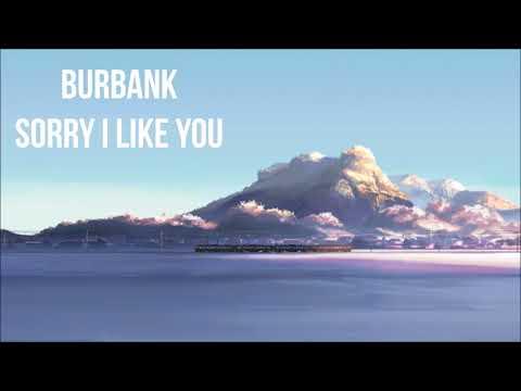Burbank - Sorry I Like You | 3D