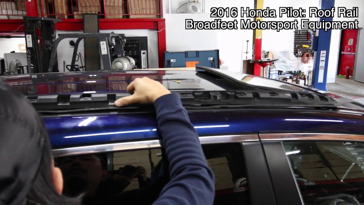 2016 Honda Pilot Roof Rail Installation With Required Modifications Youtube