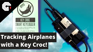 Tracking Aircraft with a Key Croc!