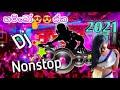 Gambar cover 2021 Sinhala Hit Hot Nonstop Remix  Specialy Dancing 💃 Djz Nonstop Remix