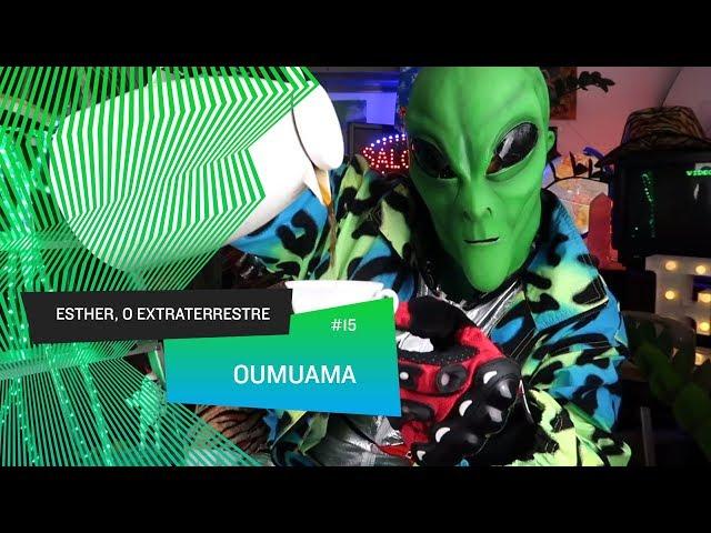 Esther, o Extraterrestre - Oumuamua, a mensagem oculta que não foi captada #15