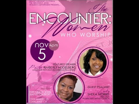 Greater St. John Missionary Baptist Church Oakland HD, The Encounter: Women Who Worship