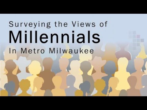Surveying the Views of Millennials in Metro Milwaukee